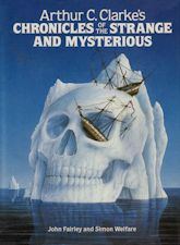 Arthur C. Clarke's Chronicles of the Strange and Mysterious. 1987