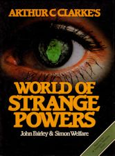 Arthur C. Clarke's World of Strange Powers. 1984