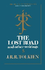 The Lost Road and Other Writings. 1987