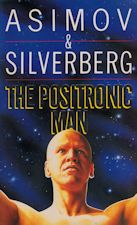 The Positronic Man. 1992