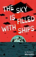 The Sky Is Filled With Ships. 2013