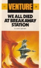 We All Died At Breakaway Station. Paperback